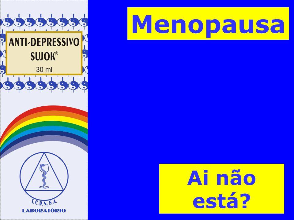 Ai não está? Menopausa
