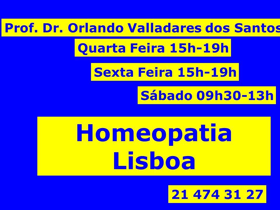 Prof. Dr. Orlando Valladares dos Santos Quarta Feira 15h-19h Sexta Feira 15h-19h Sábado 09h30-13h Marcações Prévias 21 474 31 27 Homeopatia Lisboa