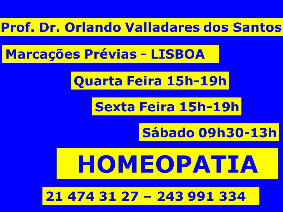 Prof. Dr. Orlando Valladares dos Santos Quarta Feira 15h-19h Sexta Feira 15h-19h Sábado 09h30-13h Marcações Prévias - LISBOA 21 474 31 27 – 243 991 33