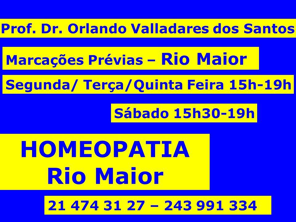 Prof. Dr. Orlando Valladares dos Santos Segunda/ Terça/Quinta Feira 15h-19h Sábado 15h30-19h Marcações Prévias – Rio Maior 21 474 31 27 – 243 991 334