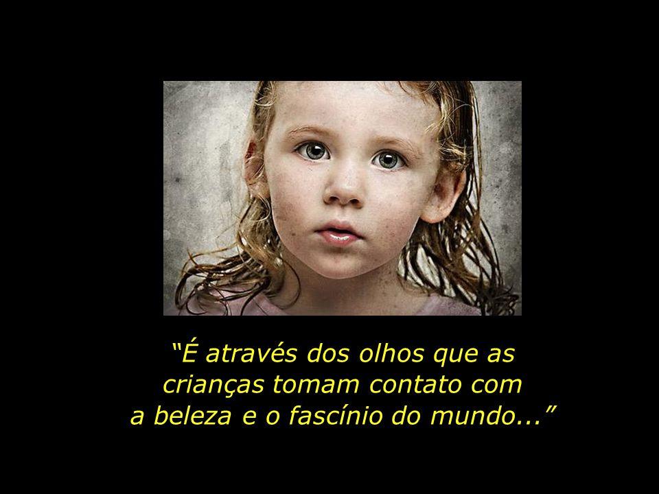Quem não muda sua maneira adulta de ver e sentir e não se torna como criança jamais será sábio.