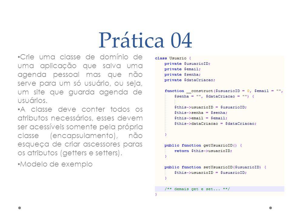 Prática 04 Crie uma classe de domínio de uma aplicação que salva uma agenda pessoal mas que não serve para um só usuário, ou seja, um site que guarda