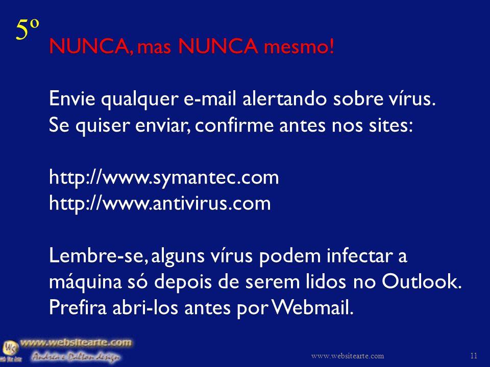 NÃO existem os vírus: Good Times Bad Times Sapinhos Budweiser Etc. 4º www.websitearte.com10
