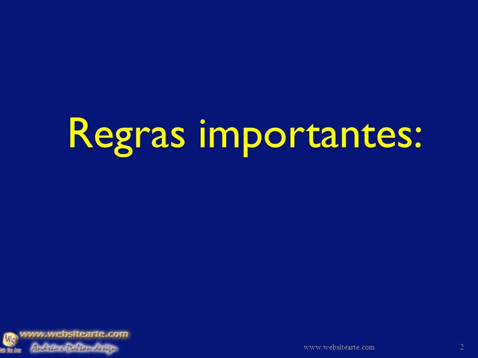 Regras importantes: www.websitearte.com2