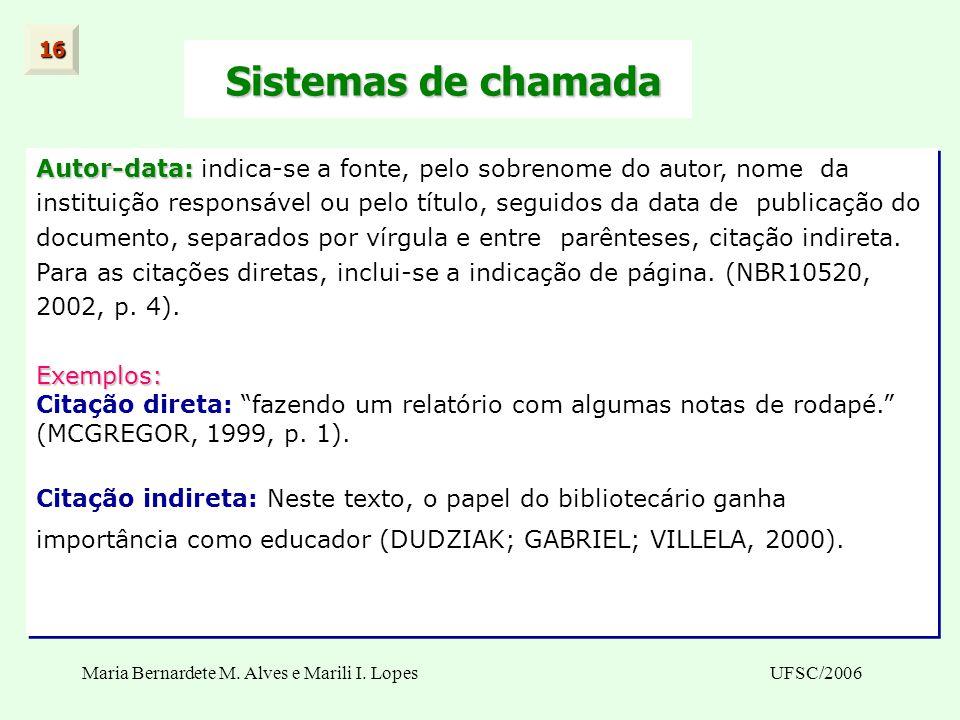 Maria Bernardete M. Alves e Marili I. LopesUFSC/2006 Sistemas de chamada Sistemas de chamada Autor-data: Autor-data: indica-se a fonte, pelo sobrenome