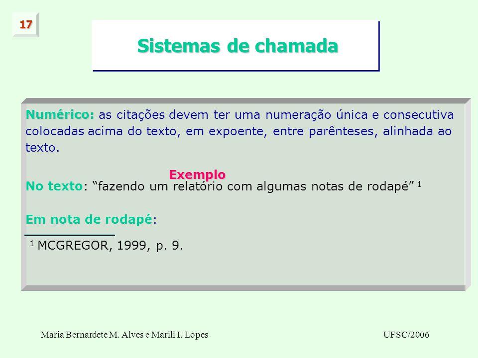 Maria Bernardete M. Alves e Marili I. LopesUFSC/2006 Sistemas de chamada Sistemas de chamada Numérico: Numérico: as citações devem ter uma numeração ú
