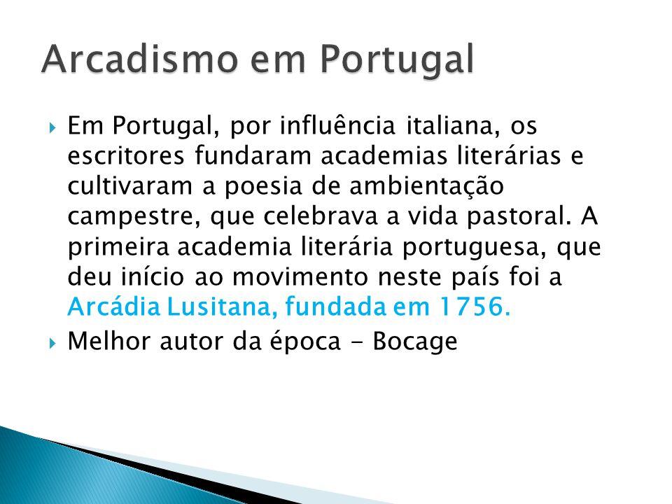 Em Portugal, por influência italiana, os escritores fundaram academias literárias e cultivaram a poesia de ambientação campestre, que celebrava a vida