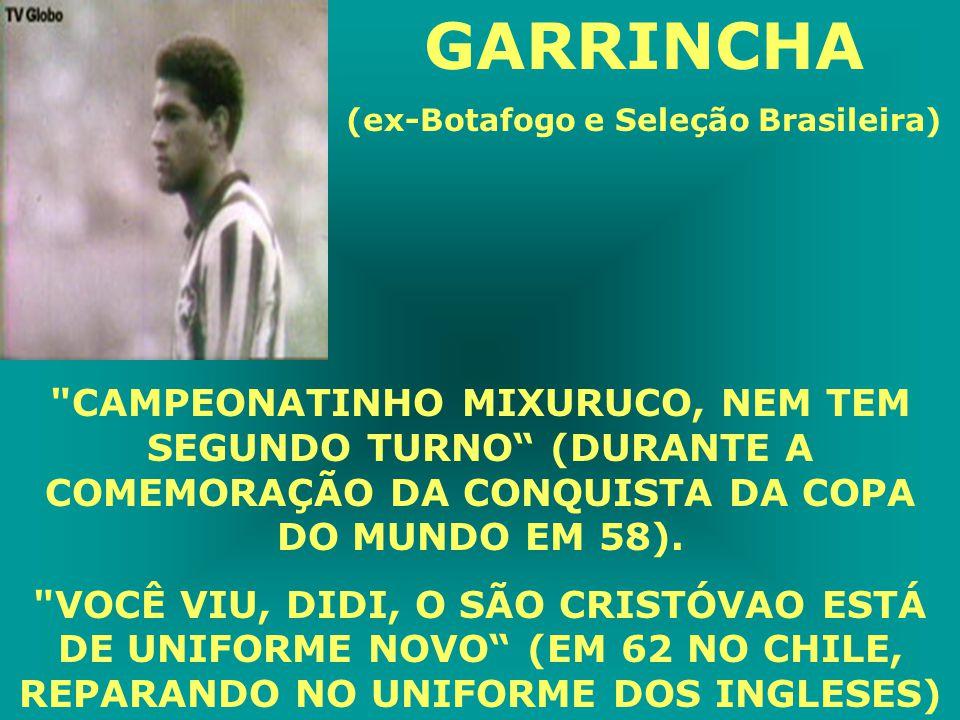 GARRINCHA (ex-Botafogo e Seleção Brasileira) CAMPEONATINHO MIXURUCO, NEM TEM SEGUNDO TURNO (DURANTE A COMEMORAÇÃO DA CONQUISTA DA COPA DO MUNDO EM 58).