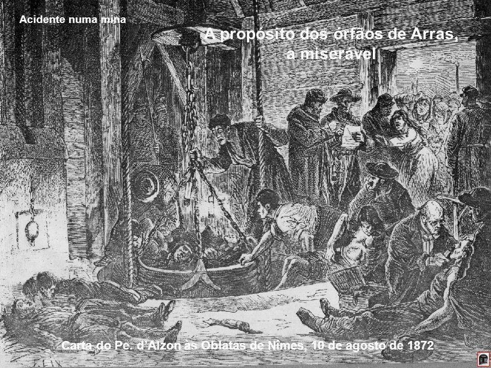 184 A propósito dos órfãos de Arras, a miserável Acidente numa mina Carta do Pe.