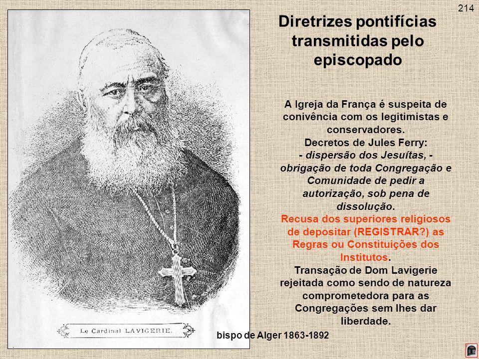 214 Diretrizes pontifícias transmitidas pelo episcopado A Igreja da França é suspeita de conivência com os legitimistas e conservadores.
