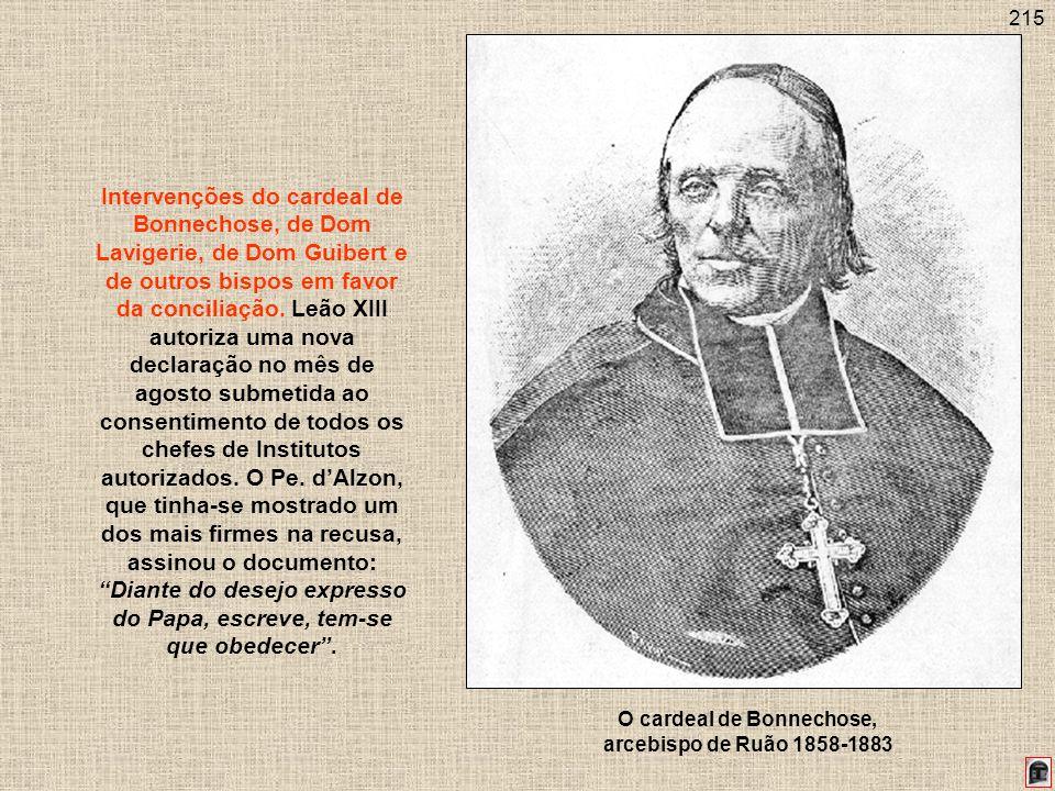 215 Intervenções do cardeal de Bonnechose, de Dom Lavigerie, de Dom Guibert e de outros bispos em favor da conciliação. Leão XIII autoriza uma nova de