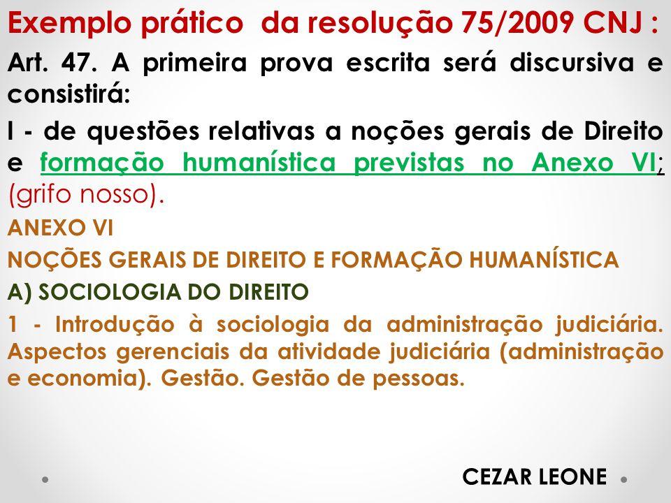 Exemplo prático da resolução 75/2009 CNJ : Art.47.