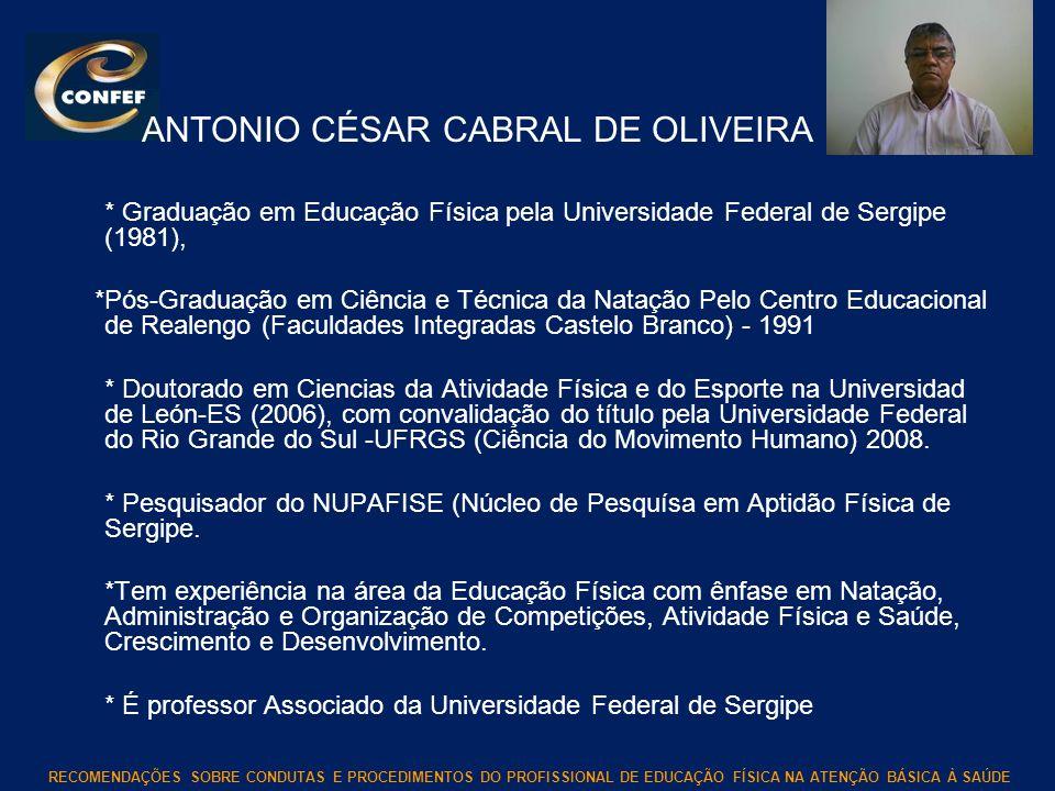 RECOMENDAÇÕES SOBRE CONDUTAS E PROCEDIMENTOS DO PROFISSIONAL DE EDUCAÇÃO FÍSICA NA ATENÇÃO BÁSICA À SAÚDE ANTONIO CÉSAR CABRAL DE OLIVEIRA * Graduação