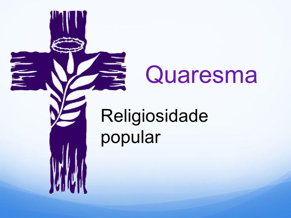 Quaresma Religiosidade popular