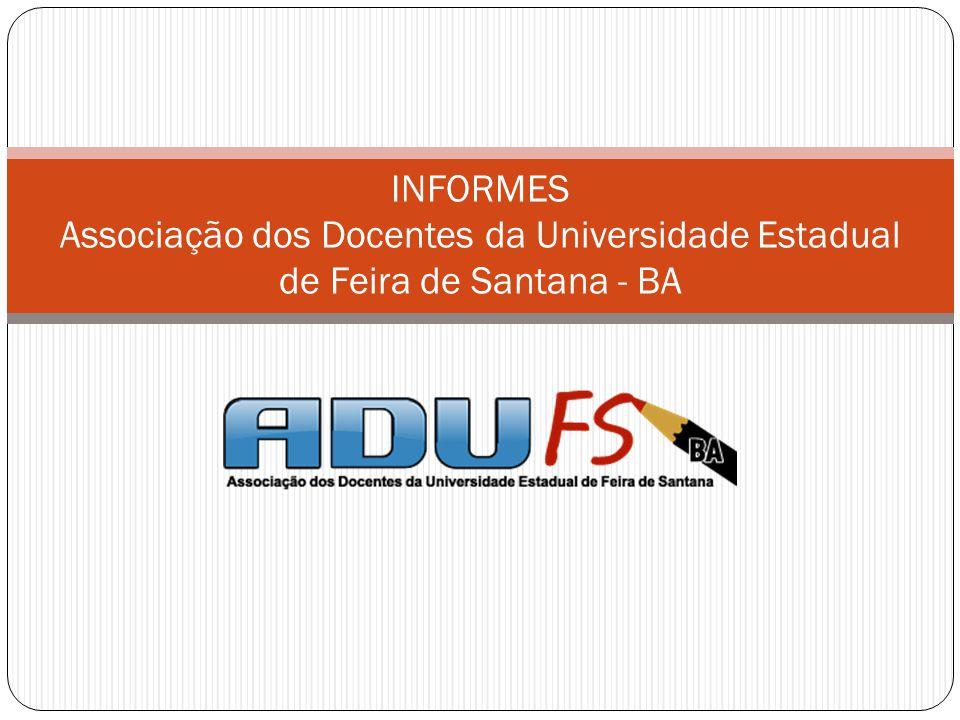INFORMES Associação dos Docentes da Universidade Estadual de Feira de Santana - BA