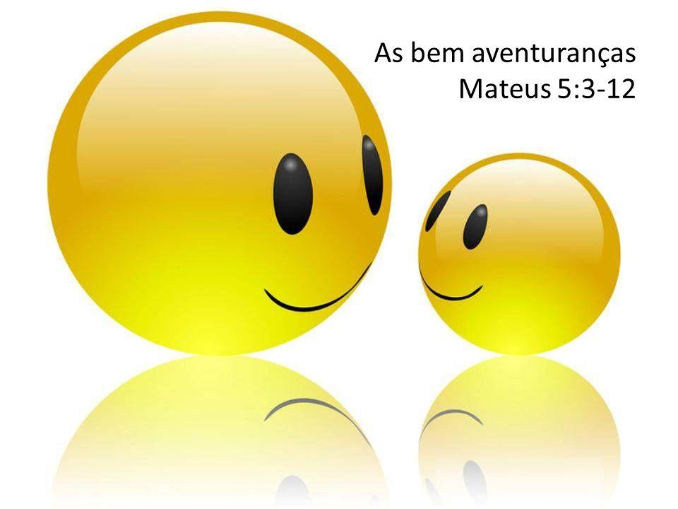 A alegria é o principal tema das bem aventuranças A palavra bem aventurado vem do grego makarios, um adjetivo que basicamente significa ser feliz, mas não no sentido usual de felicidade, baseado em circunstâncias positivas.