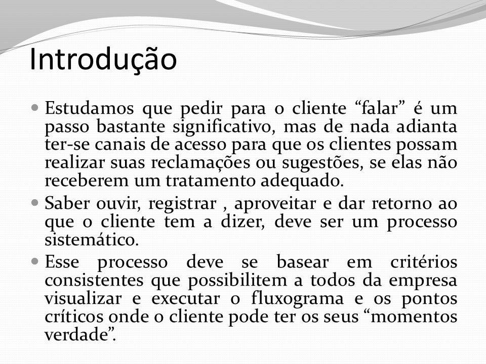 Informação ao Cliente Resolvido o problema, o cliente deve ser informado e, se possível, deve-se avaliar sua satisfação em relação às soluções adotadas.