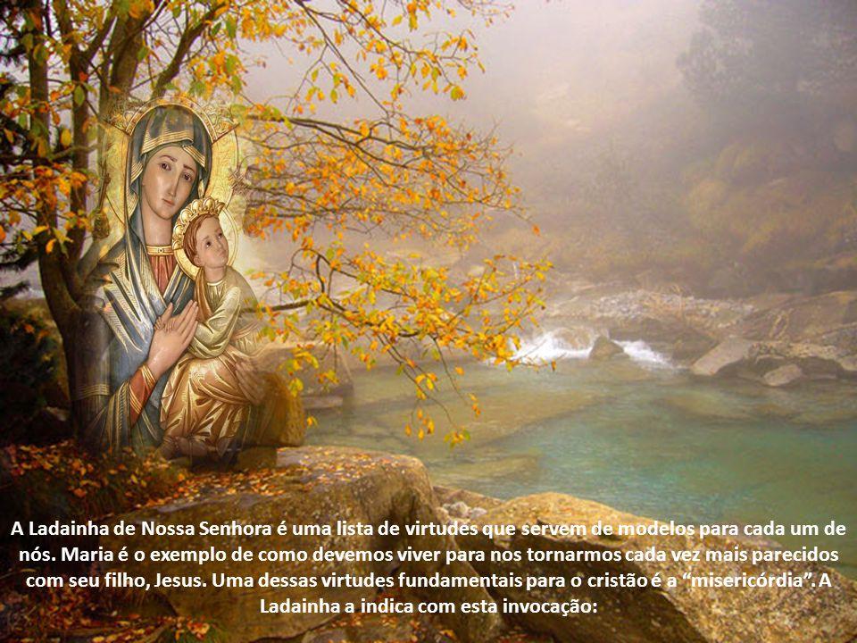 A Ladainha de Nossa Senhora é uma lista de virtudes que servem de modelos para cada um de nós.