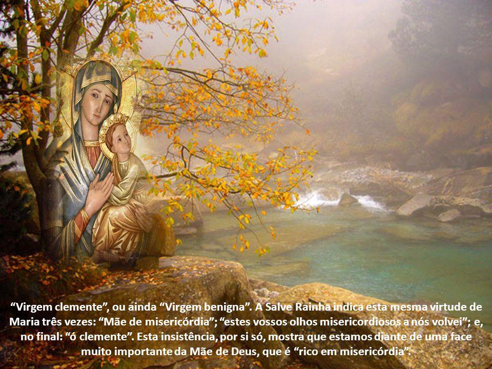 Virgem clemente, ou ainda Virgem benigna.