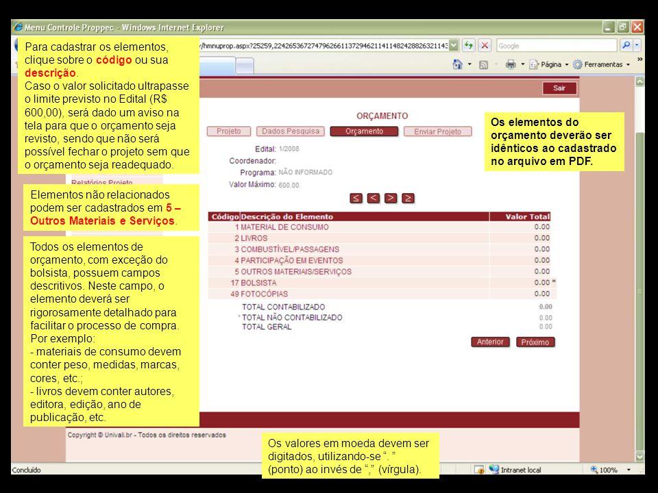 Os elementos do orçamento deverão ser idênticos ao cadastrado no arquivo em PDF.