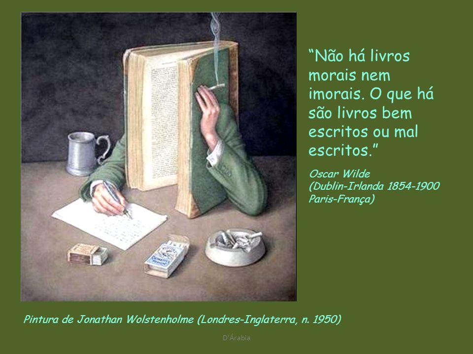 D'Árabia Quando você relê um clássico, você não vê mais no livro do que havia antes; você vê mais em você do que havia antes. Clifton Fadiman (Nova Io