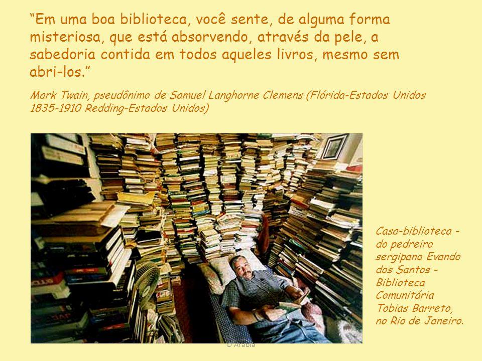 D Árabia Casa-biblioteca - do pedreiro sergipano Evando dos Santos - Biblioteca Comunitária Tobias Barreto, no Rio de Janeiro.