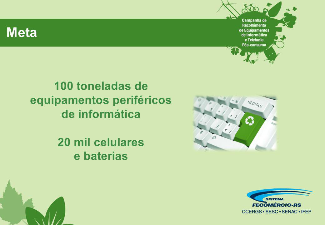 100 toneladas de equipamentos periféricos de informática 20 mil celulares e baterias Meta