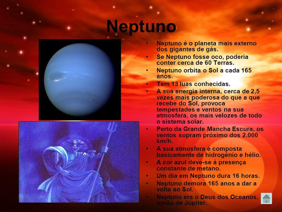 Neptuno Neptuno é o planeta mais externo dos gigantes de gás. Se Neptuno fosse oco, poderia conter cerca de 60 Terras. Neptuno orbita o Sol a cada 165