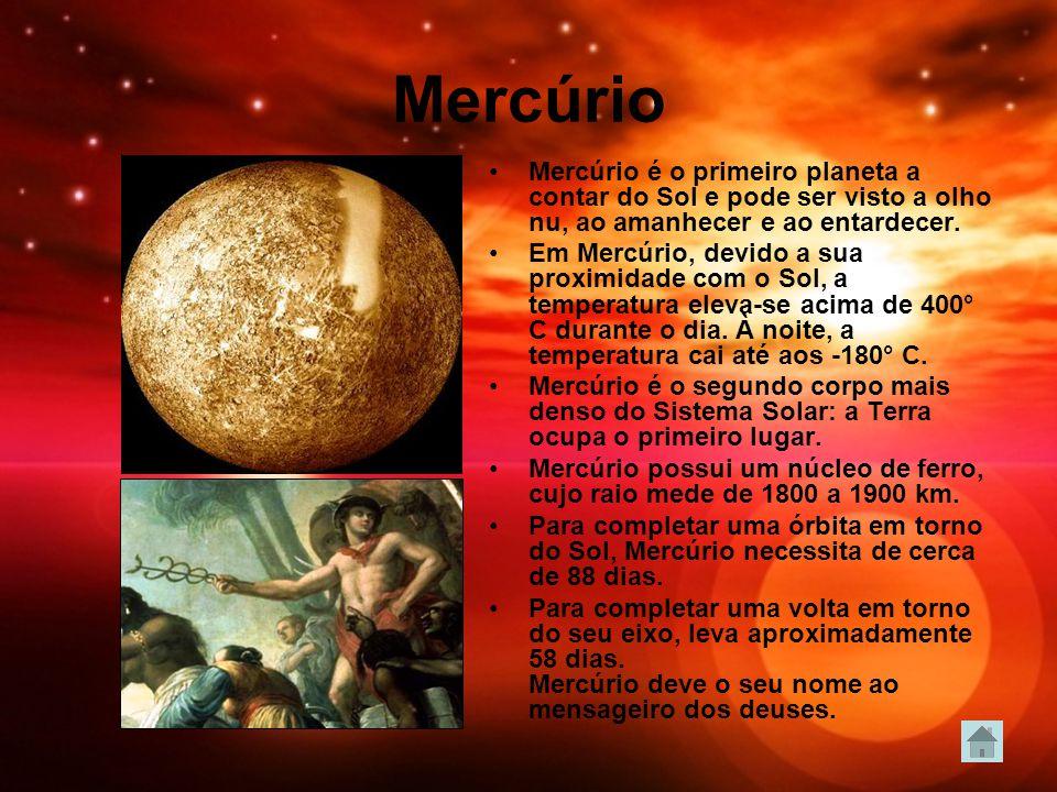 Mercúrio Mercúrio é o primeiro planeta a contar do Sol e pode ser visto a olho nu, ao amanhecer e ao entardecer. Em Mercúrio, devido a sua proximidade