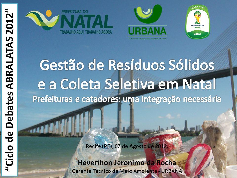 Heverthon Jeronimo da Rocha Gerente Técnico de Meio Ambienta - URBANA Recife (PE), 07 de Agosto de 2012.