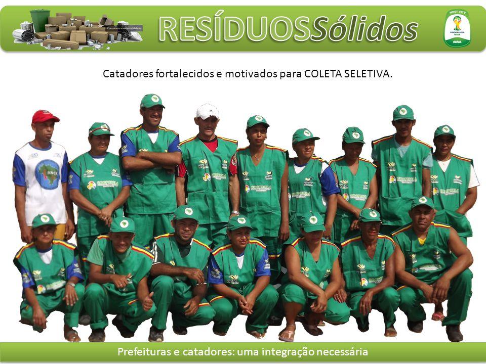 Catadores fortalecidos e motivados para COLETA SELETIVA.