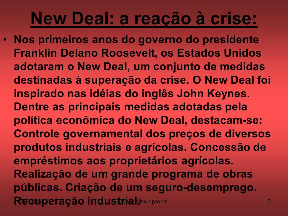 New Deal: a reação à crise: Nos primeiros anos do governo do presidente Franklin Delano Roosevelt, os Estados Unidos adotaram o New Deal, um conjunto