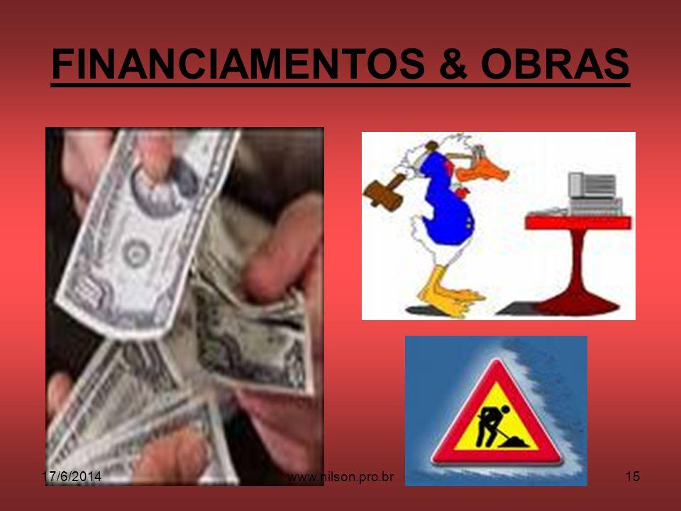 FINANCIAMENTOS & OBRAS 17/6/201415www.nilson.pro.br