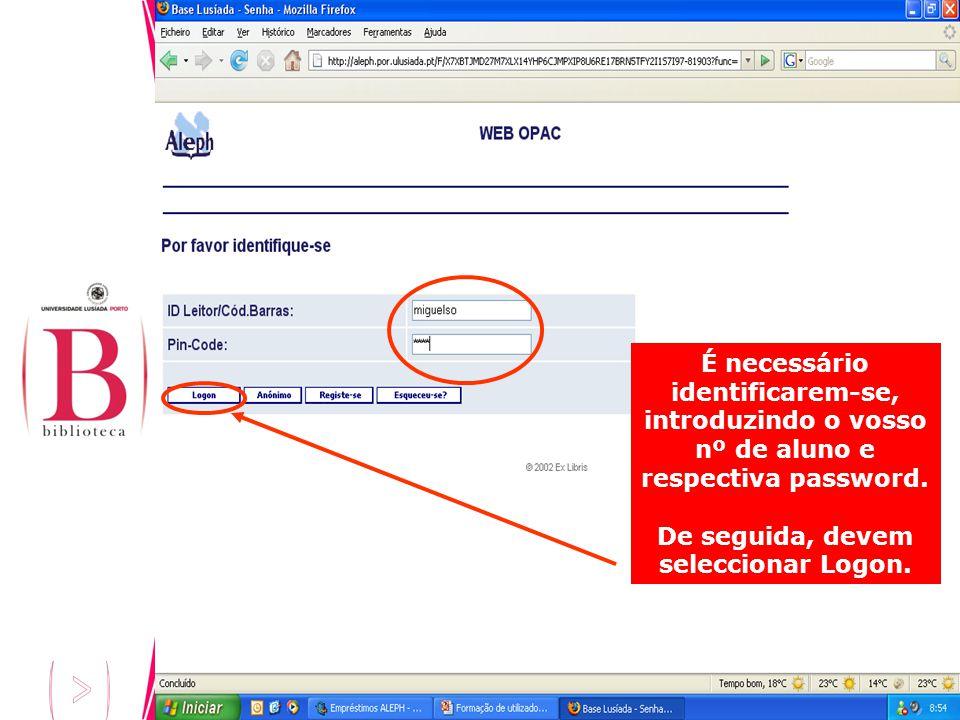 É necessário identificarem-se, introduzindo o vosso nº de aluno e respectiva password. De seguida, devem seleccionar Logon.