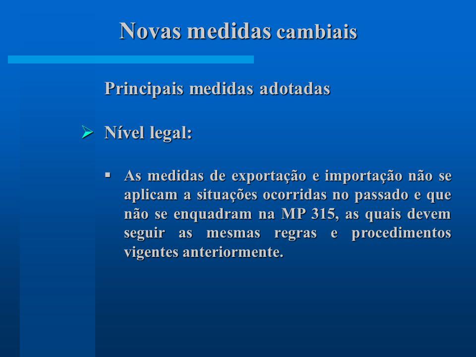 Principais medidas adotadas Nível legal: Nível legal: As medidas de exportação e importação não se aplicam a situações ocorridas no passado e que não