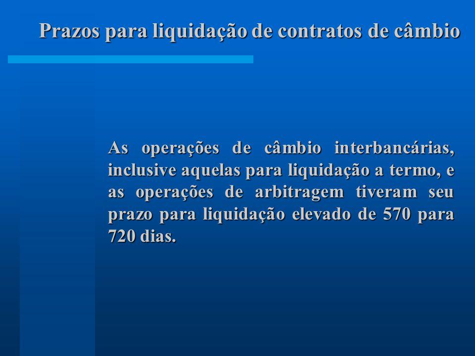 As operações de câmbio interbancárias, inclusive aquelas para liquidação a termo, e as operações de arbitragem tiveram seu prazo para liquidação eleva