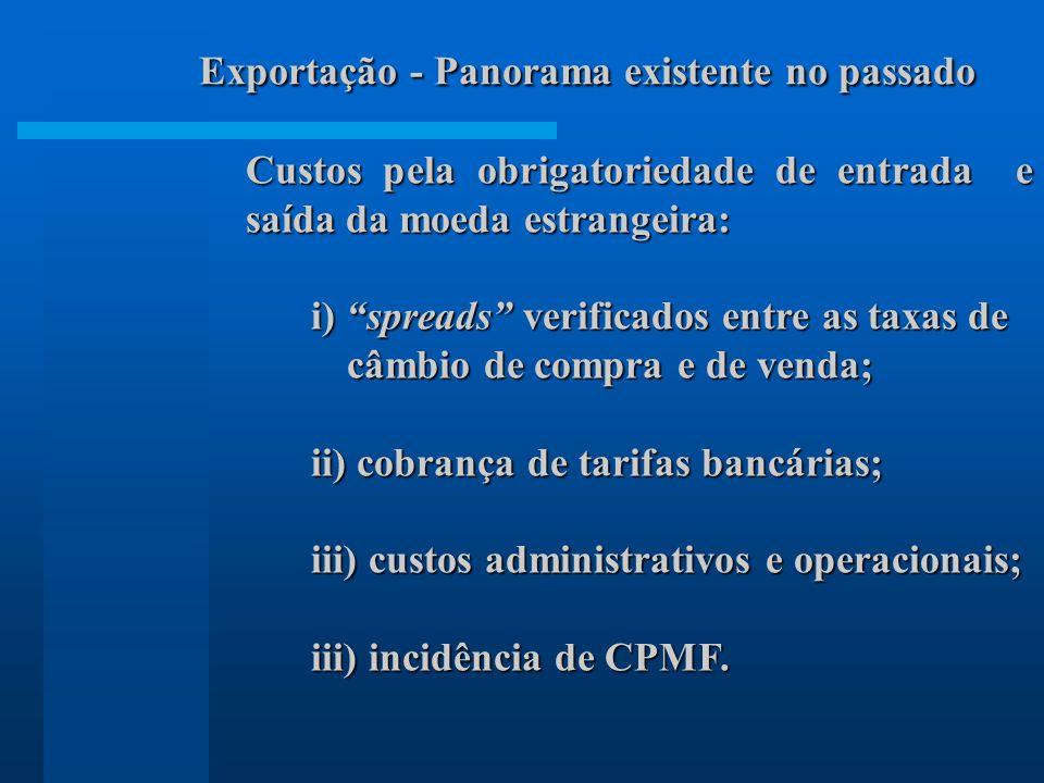 Custos pela obrigatoriedade de entrada e saída da moeda estrangeira: i) spreads verificados entre as taxas de câmbio de compra e de venda; câmbio de c