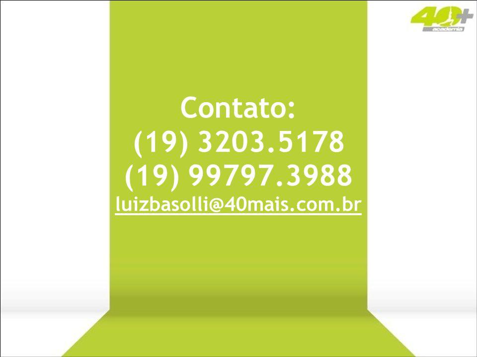 Contato: (19) 3203.5178 (19) 99797.3988 luizbasolli@40mais.com.br luizbasolli@40mais.com.br