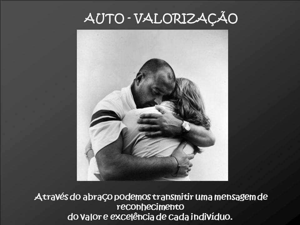 O contacto físico e o abraço partilham uma energia vital capaz de sanar ou aliviar enfermidades SAÚDE
