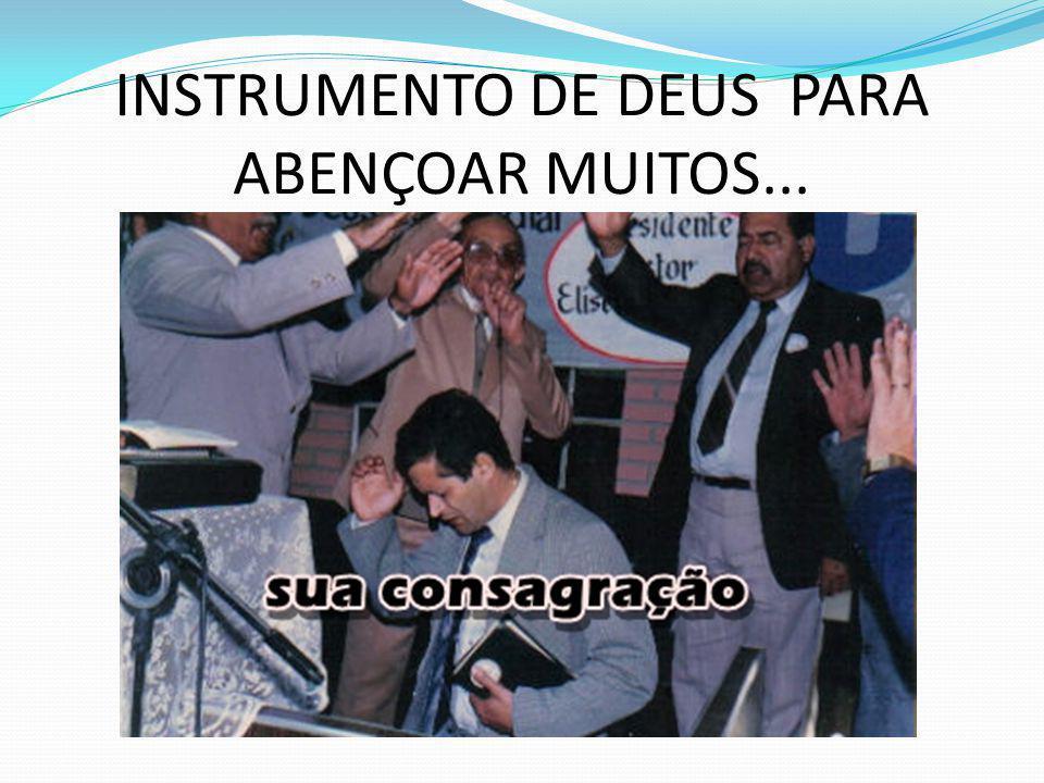 INSTRUMENTO DE DEUS PARA ABENÇOAR MUITOS...