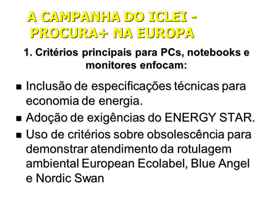 1. Critérios principais para PCs, notebooks e monitores enfocam: Inclusão de especificações técnicas para economia de energia. Inclusão de especificaç