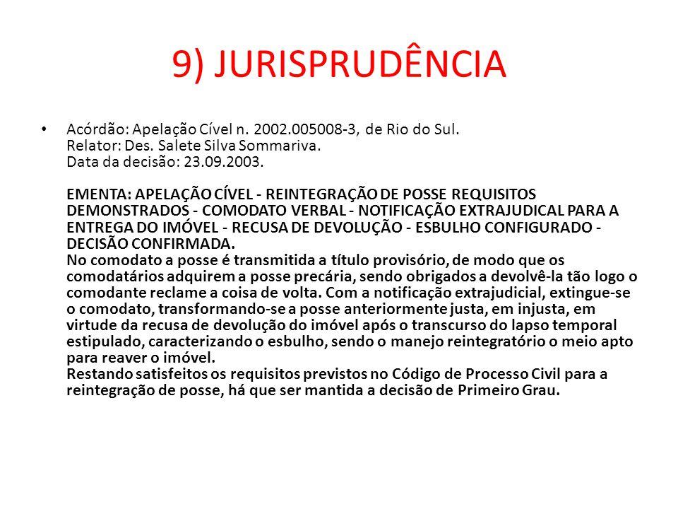 9) JURISPRUDÊNCIA Acórdão: Apelação Cível n. 2002.005008-3, de Rio do Sul. Relator: Des. Salete Silva Sommariva. Data da decisão: 23.09.2003. EMENTA: