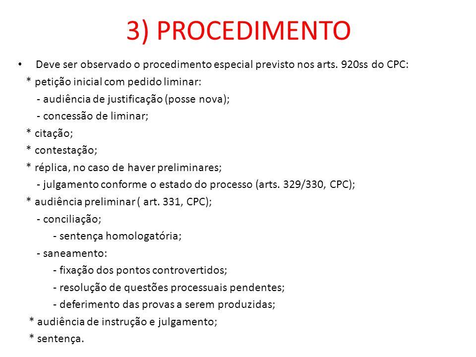 3) PROCEDIMENTO Deve ser observado o procedimento especial previsto nos arts. 920ss do CPC: * petição inicial com pedido liminar: - audiência de justi
