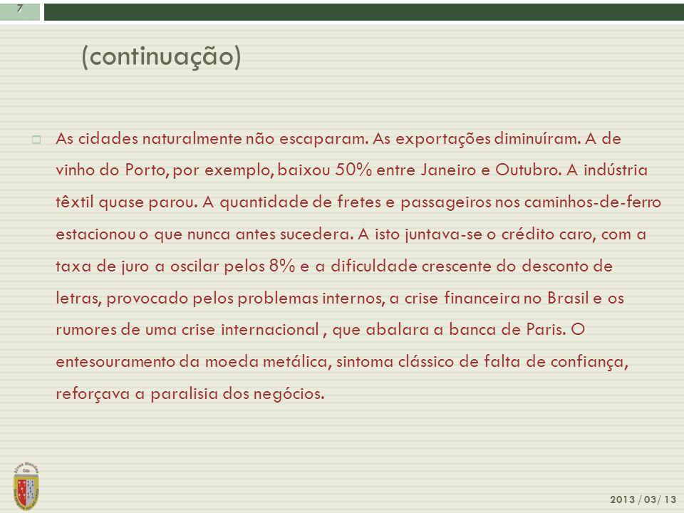 7 2013 / 03/ 13 7 As cidades naturalmente não escaparam. As exportações diminuíram. A de vinho do Porto, por exemplo, baixou 50% entre Janeiro e Outub