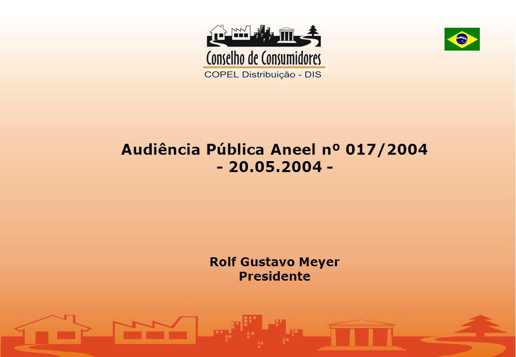 Audiência Pública Aneel nº 017/2004 - 20.05.2004 - Rolf Gustavo Meyer Presidente