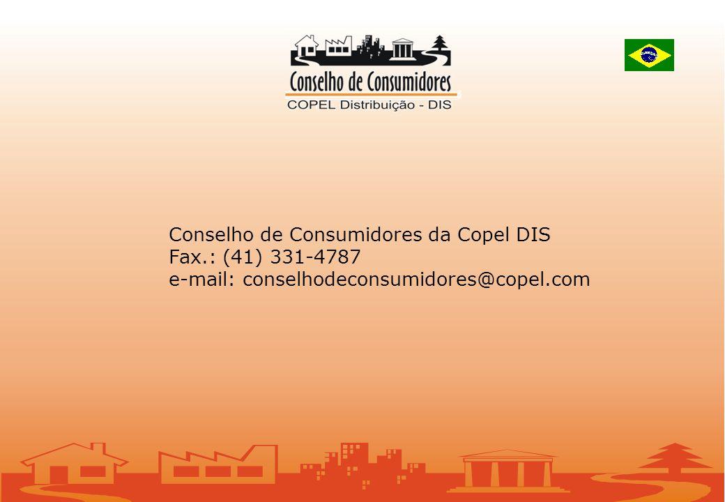 Conselho de Consumidores da Copel DIS Fax.: (41) 331-4787 e-mail: conselhodeconsumidores@copel.com