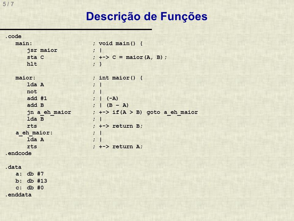 6 / 7 Exercícios 1.Fazer um programa que escreve o valor 0x3A em todas as posições de um vetor de 10 elementos 2.Fazer um programa com as seguintes características/funcionalidades: (i) contém 3 vetores (A, B, C), cada qual com 6 posições; (ii) deve percorrer os vetores A e B pesquisando em cada índice, qual é o maior valor entre as posições de cada vetor (i.e.
