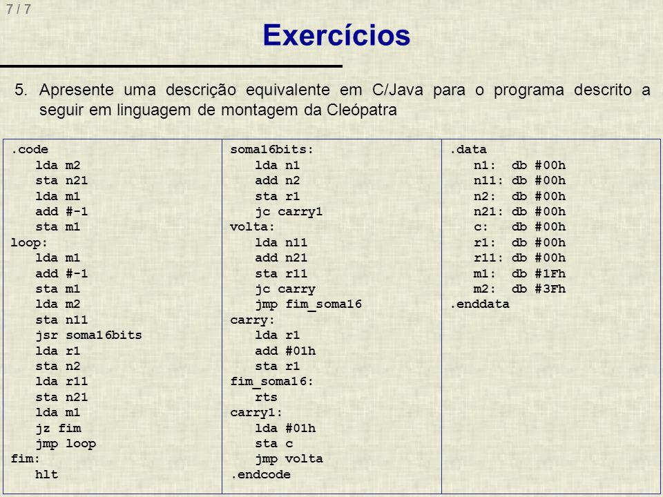 7 / 7.code lda m2 sta n21 lda m1 add #-1 sta m1 loop: lda m1 add #-1 sta m1 lda m2 sta n11 jsr soma16bits lda r1 sta n2 lda r11 sta n21 lda m1 jz fim