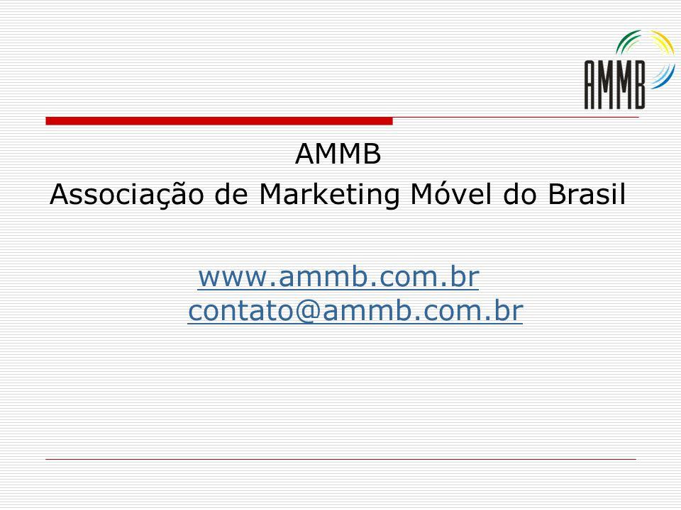 AMMB Associação de Marketing Móvel do Brasil www.ammb.com.br contato@ammb.com.br
