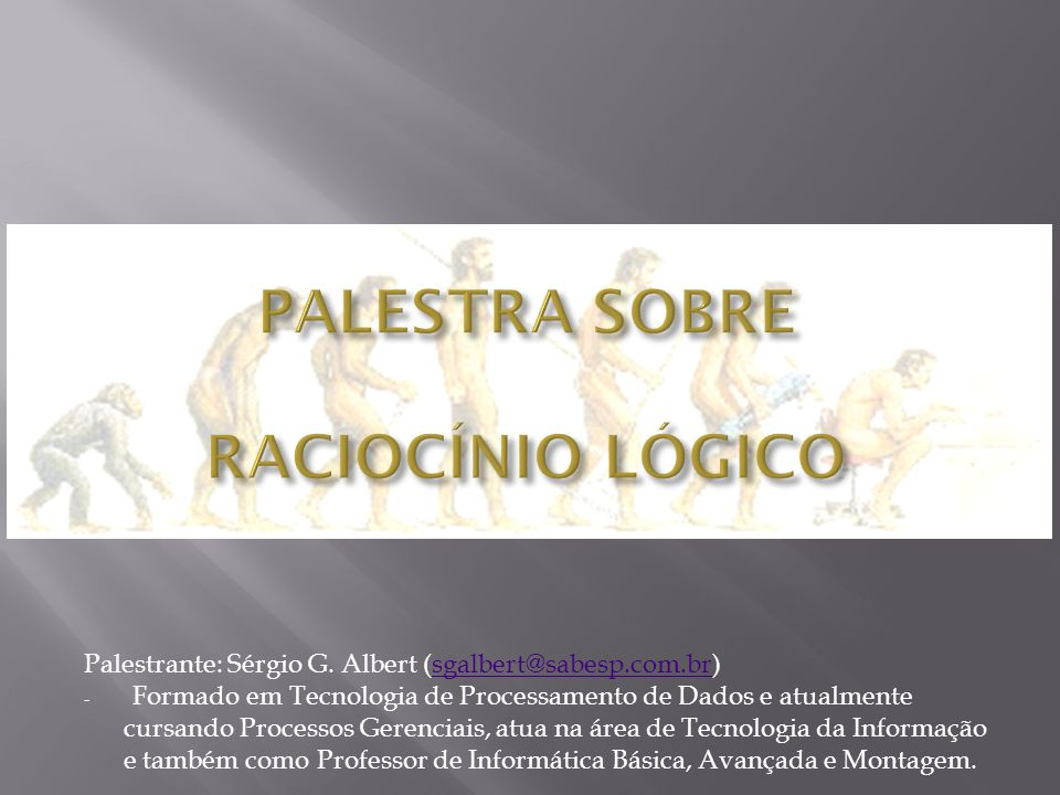Palestrante: Sérgio G. Albert (sgalbert@sabesp.com.br)sgalbert@sabesp.com.br - Formado em Tecnologia de Processamento de Dados e atualmente cursando P